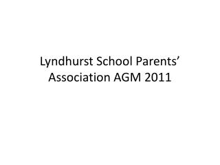 Lyndhurst School Parents' Association AGM 2011