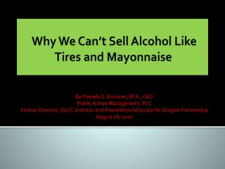 Why We Can t Sell Alcohol Like Tires and Mayonnaise