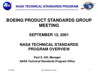 Paul S. Gill, Manager NASA Technical Standards Program Office