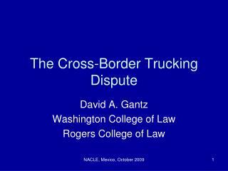 The Cross-Border Trucking Dispute