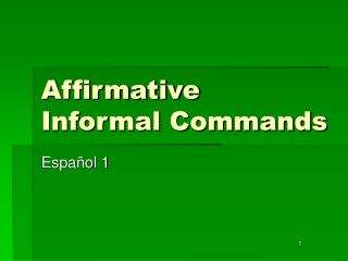 Affirmative Informal Commands