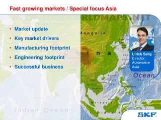 Fast growing markets / Special focus Asia