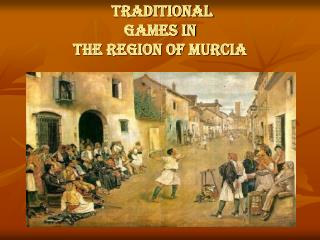 Traditional  games in  the Region of Murcia