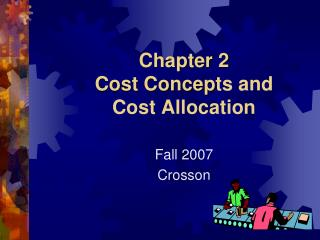 Chapter 2 Cost Concepts and  Cost Allocation