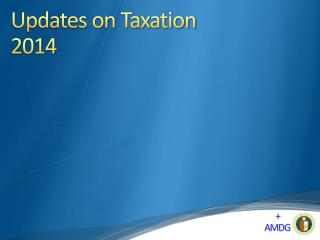 Updates on Taxation  2014