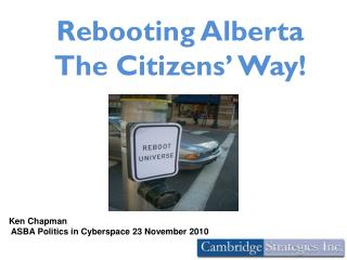 Rebooting Alberta The Citizens' Way!