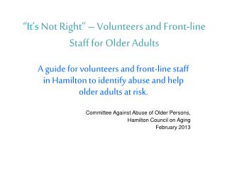 """It's  Not Right"" – Volunteers and Front-line Staff for Older Adults"