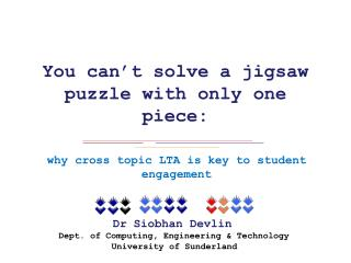 You can't solve a jigsaw puzzle with only one piece: