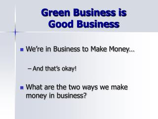 Green Business is  Good Business