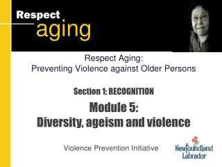 Section 1: RECOGNITION Module 5:  Diversity, ageism and violence