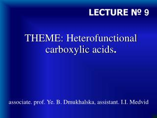 THEME:  Heterofunctional carboxylic acids .