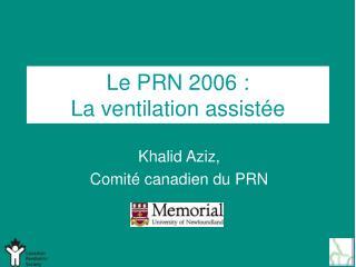 Le PRN 2006 : La ventilation assistée