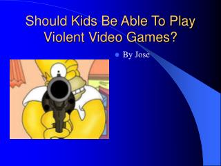 Should Kids Be Able To Play Violent Video Games?