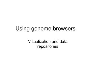 Using genome browsers