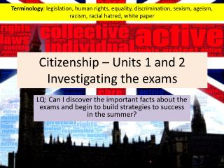 Citizenship –  Units 1 and 2  Investigating the exams
