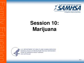 Session 10: Marijuana