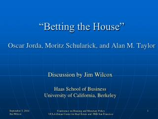 """Betting the House"" Oscar Jorda, Moritz Schularick, and Alan M. Taylor"