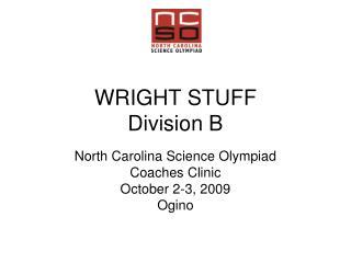 WRIGHT STUFF Division B