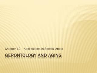 Gerontology and Aging