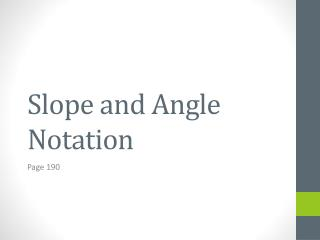 Slope and Angle Notation