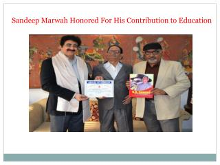 Sandeep Marwah Honored For His Contribution to Education