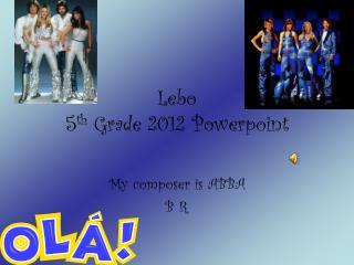 Lebo 5 th Grade 2012 Powerpoint