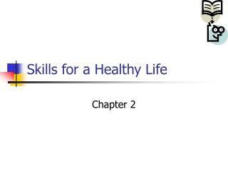 Skills for a Healthy Life