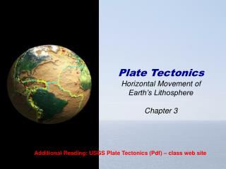 Plate Tectonics Horizontal Movement of  Earth's Lithosphere Chapter 3
