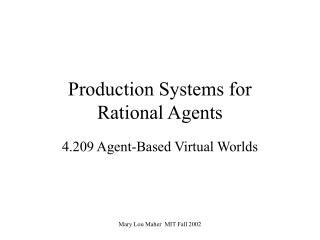 Production Systems for Rational Agents