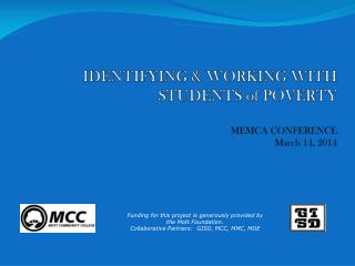 IDENTIFYING & WORKING WITH STUDENTS of POVERTY MEMCA CONFERENCE March 14, 2014