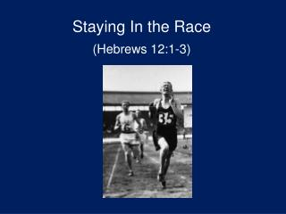 Staying In the Race (Hebrews 12:1-3)