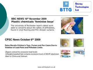 BBC NEWS 16 th  November 2009 Plastic chemicals 'feminise boys'
