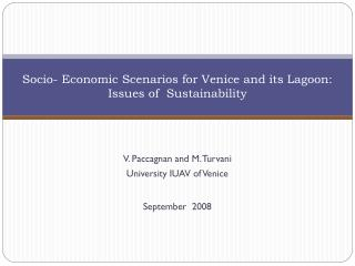 Socio- Economic Scenarios for Venice and its Lagoon:  Issues of  Sustainability