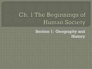 Ch. 1 The Beginnings of Human Society