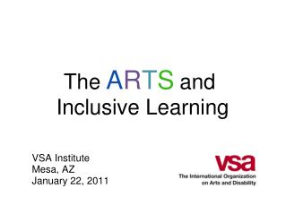 The A R T S and  Inclusive Learning