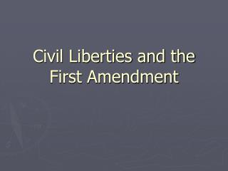 Civil Liberties and the First Amendment