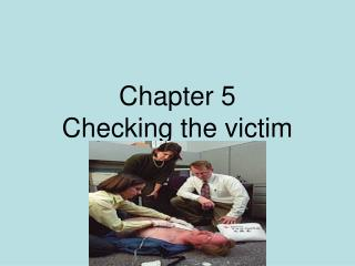 Chapter 5 Checking the victim