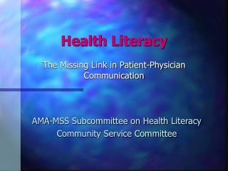 Health Literacy The Missing Link in Patient-Physician Communication