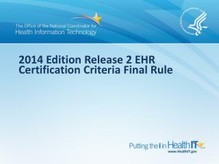2014 Edition Release 2 EHR Certification Criteria Final Rule