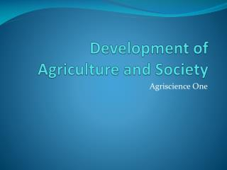 Development of Agriculture and Society