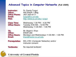 Advanced Topics in Computer Networks (Fall 2005)