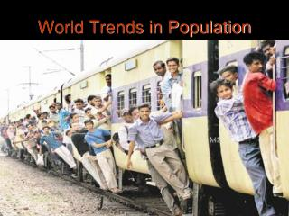 World Trends in Population