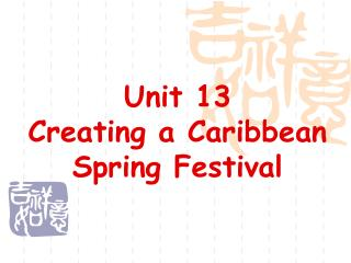Unit 13  Creating a Caribbean Spring Festival