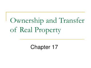 Ownership and Transfer of Real Property