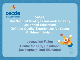 Jacqueline Fallon Centre for Early Childhood Development and Education