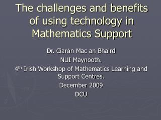 The challenges and benefits of using technology in Mathematics Support