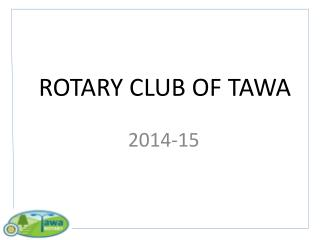 ROTARY CLUB OF TAWA