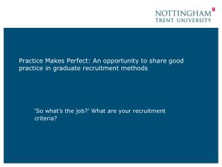 Practice Makes Perfect: An opportunity to share good practice in graduate recruitment methods