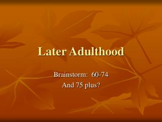 Later Adulthood