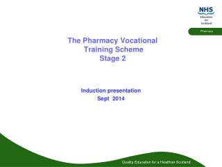 The Pharmacy Vocational   Training Scheme Stage 2